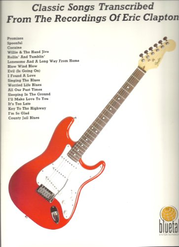 Eric Clapton, Classic Songs (9781569220726) by Creative Concepts Publishing; Eric Clapton