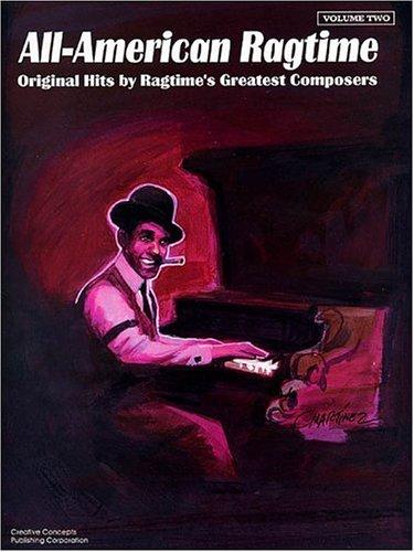 All-American Ragtime Vol. 2 for Intermediate Piano (The All-American Ragtime Series): Creative ...