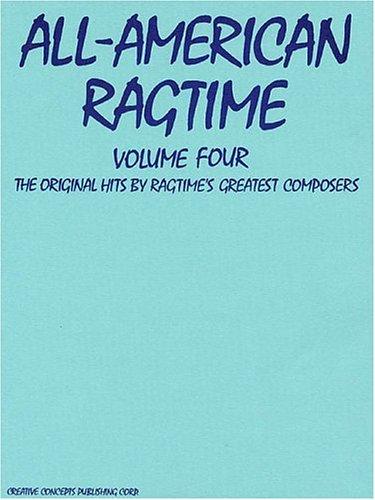 All-American Ragtime Vol. 4 for Intermediate Piano (The All-American Ragtime Series): Creative ...