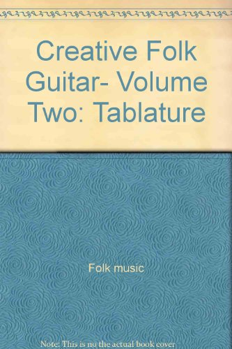 9781569220900: Creative Folk Guitar: Includes Picture Guitar Chart With Tablature Music Book (The Creative Folk Guitar Series)