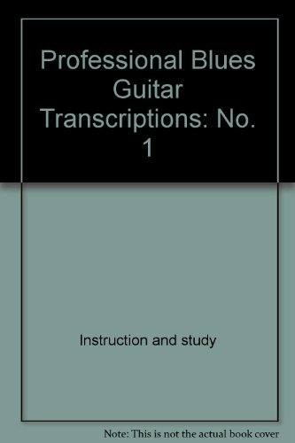 Professional Blues Guitar Transcriptions No. 1