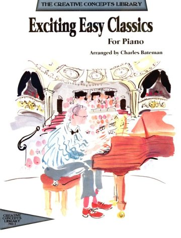 Exciting Easy Classics for Piano (Creative Concepts Library): Bateman, Charles