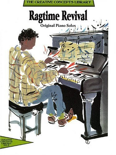 Ragtime Revival: Original Piano Solos: Creative Concepts Publishing,