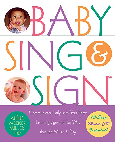 9781569242544: Baby Sing & Sign: Communicate Early with Your Baby, Learning Signs the Fun Way Through Music and Play
