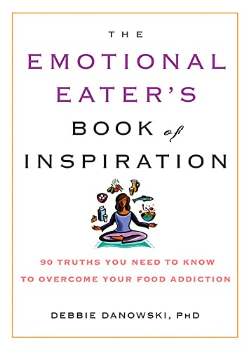 9781569242568: The Emotional Eater's Book of Inspiration: 90 Truths You Need to Know to Overcome Your Food Addiction