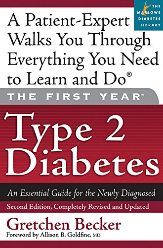 The First Year: Type 2 Diabetes: An Essential Guide for the Newly Diagnosed: Gretchen Becker
