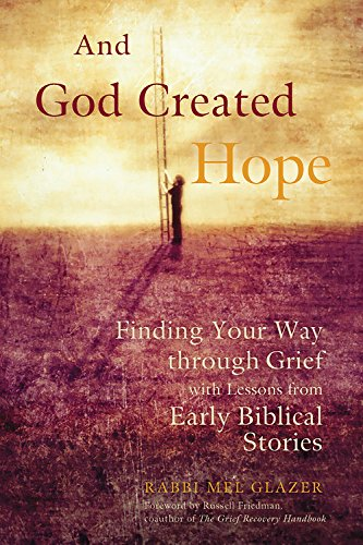 9781569242674: And God Created Hope: Finding Your Way Through Grief with Lessons from Early Biblical Stories