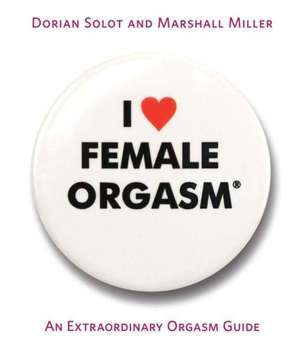 9781569242766: I Love Female Orgasm: An Extraordinary Orgasm Guide