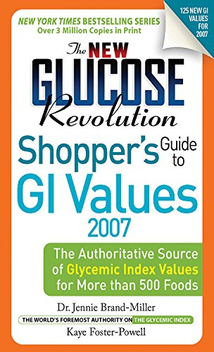 9781569242803: The New Glucose Revolution Shopper's Guide to GI Values 2007: The Authoritative Source of Glycemic Index Values for More than 500 Foods (Glucose Revolution)