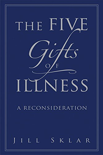 9781569242995: The Five Gifts of Illness: A Reconsideration