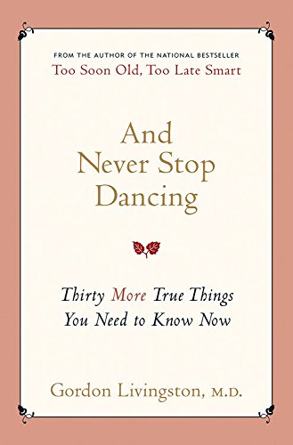 9781569243206: And Never Stop Dancing: Thirty More True Things You Need to Know Now