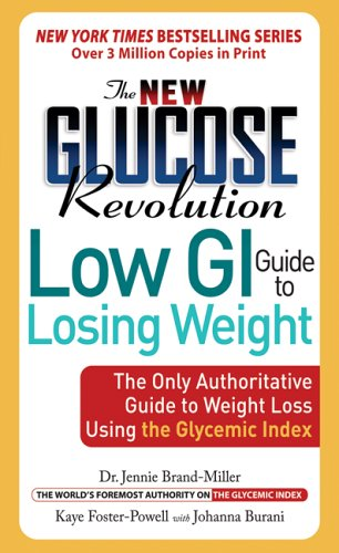 The New Glucose Revolution Low GI Guide: Jennie Brand-Miller, Kaye