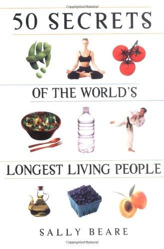 50 Secrets of the World's Longest Living People: Beare, Sally