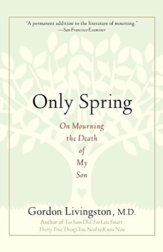 9781569243510: Only Spring: On Mourning the Death of My Son