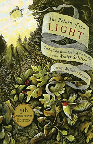 The Return of the Light: Twelve Tales from Around the World for the Winter Solstice: Edwards, ...