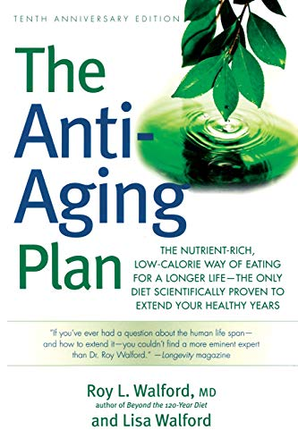 9781569243831: The Anti-Aging Plan: The Nutrient-Rich, Low-Calorie Way of Eating for a Longer Life--The Only Diet Scientifically Proven to Extend Your Healthy Years