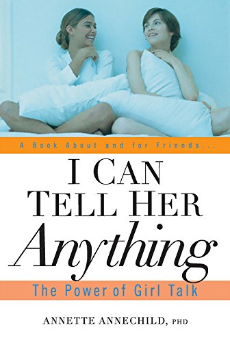 9781569243923: I Can Tell Her Anything: The Power of Girl Talk
