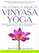 9781569244029: The Complete Book of Vinyasa Yoga: The Authoritative Presentation-Based on 30 Years of Direct Study Under the Legendary Yoga Teacher Krishnamacha