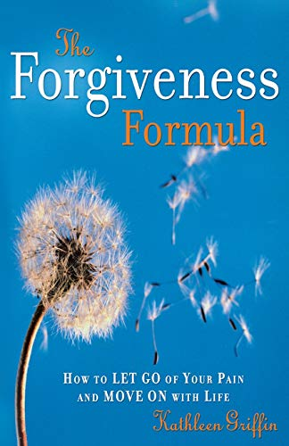 9781569244098: The Forgiveness Formula: How to Let Go of Your Pain and Move On with Life