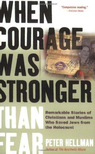 9781569244142: When Courage Was Stronger Than Fear: Remarkable Stories of Christians and Muslims Who Saved Jews from the Holocaust