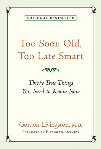 9781569244197: Too Soon Old, Too Late Smart: Thirty True Things You Need to Know Now
