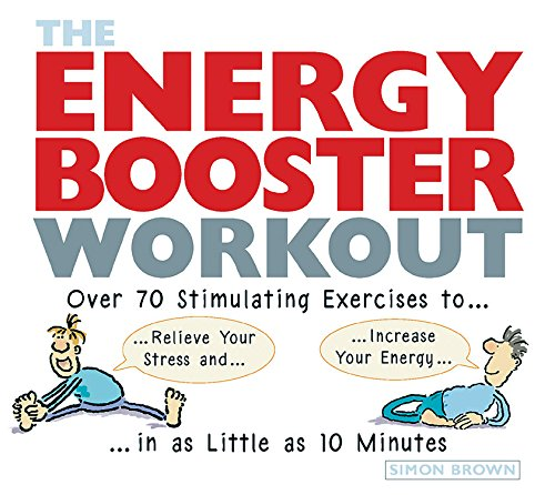 9781569244425: The Energy Booster Workout: Over 70 Stimulating Exercises to Relieve Your Stress and Increase Your Energy in as Little as 10 Minutes