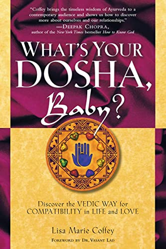 What's Your Dosha, Baby?: Discover the Vedic Way for Compatibility in Life and Love: Coffey, ...