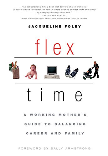 9781569244821: Flex Time: A Working Mother's Guide to Balancing Career and Family