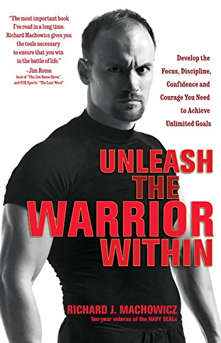 9781569244975: Unleash the Warrior Within: Develop the Focus, Discipline, Confidence and Courage You Need to Achieve Unlimited Goals