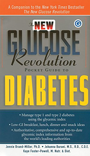 The New Glucose Revolution Pocket Guide to: Jennie Brand-Miller Ph.D.,