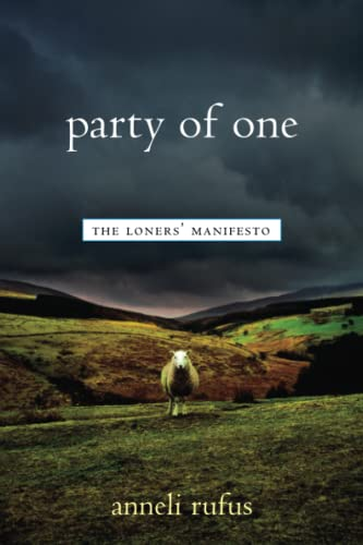 9781569245132: Party of One: The Loners' Manifesto