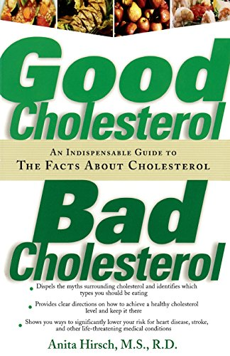 Good Cholesterol, Bad Cholesterol: An Indispensable Guide to the Facts about Cholesterol