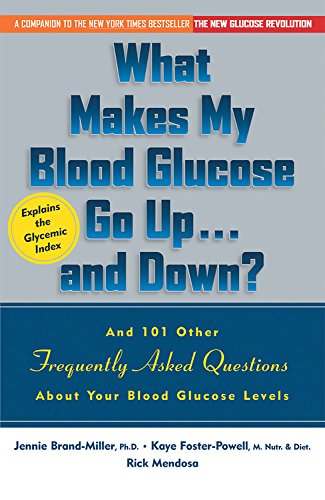 9781569245743: What Makes My Blood Glucose Go Up...And Down? And 101 Other Frequently Asked Questions About Your Blood Glucose Levels