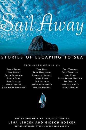 Sail Away: Stories of Escaping to Sea: Lena Lencek~Gideon Bosker~Mittie