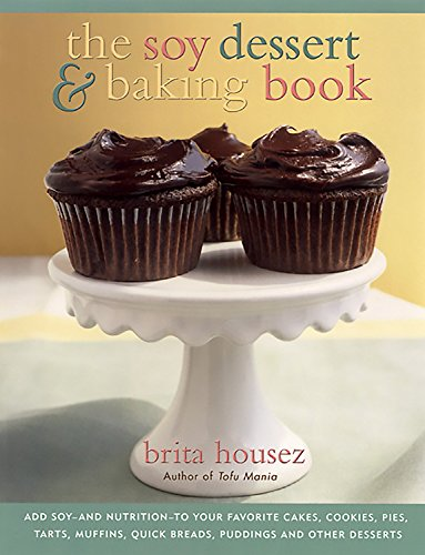 The Soy Dessert and Baking Book: Housez, Brita