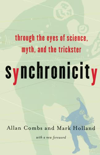 9781569245996: Synchronicity : Through the Eyes of Science, Myth and the Trickster