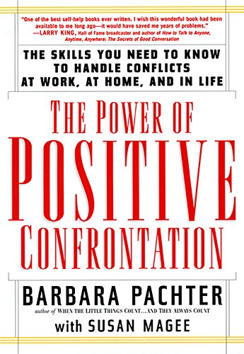 9781569246085: The Power of Positive Confrontation: The Skills You Need to Know to Handle Conflicts at Work, at Home, and in Life