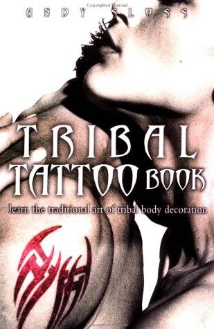 9781569246108: The Tribal Tattoo Pack: Learn the Ancient Art of Tribal Body Decoration