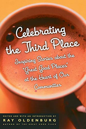 9781569246122: Celebrating the Third Place: Inspiring Stories About the
