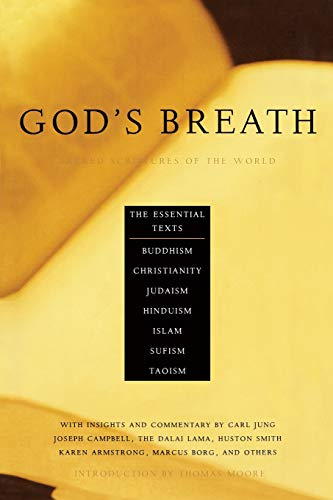 God's Breath: Sacred Scriptures of the World -- The Essential Texts of Buddhism, Christianity,...