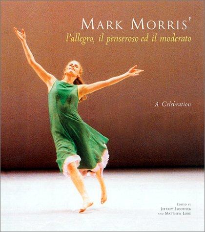 Mark Morris' L'Allegro, il Penseroso ed il: Escoffier, Jeffrey