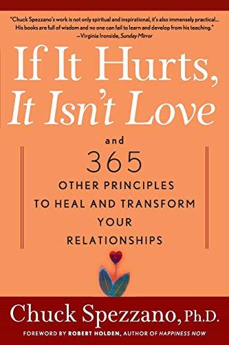 If It Hurts, It Isn't Love: And: Spezzano Ph.D., Ph.D.