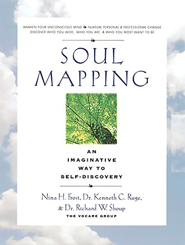 Soul Mapping: An Imaginative Way to Self-Discovery: Frost, Nina; Ruge Dr., Dr. Kenneth C.; Shoup, ...