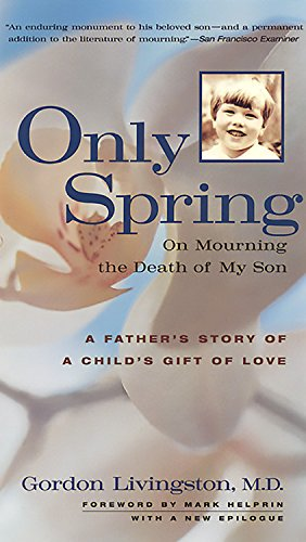 9781569246597: Only Spring: On Mourning the Death of My Son
