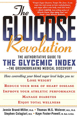 The Glucose Revolution: The Authoritative Guide to the Glycemic Index-The Groundbreaking Medical ...