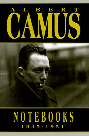 Albert Camus Notebooks 1935-1951