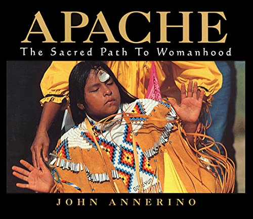 9781569246672: Apache, the Sacred Path to Womanhood