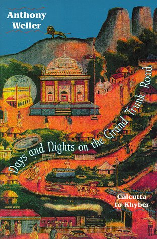 9781569246702: Days and Nights on the Grand Trunk Road: Calcutta to Khyber