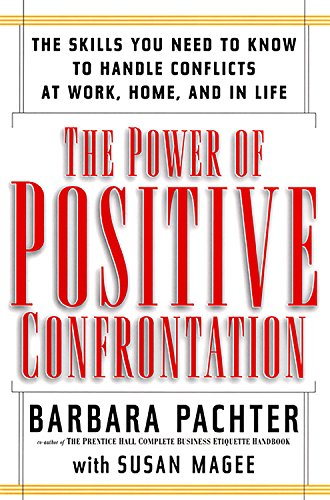 9781569246795: The Power of Positive Confrontation: The Skills You Need to Know to Handle Conflicts at Work, Home, and in Life