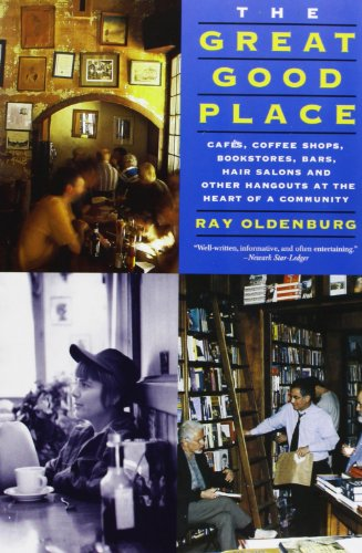 9781569246818: The Great Good Place: Cafes, Coffee Shops, Bookstores, Bars, Hair Salons, and Other Hangouts at the Heart of a Community